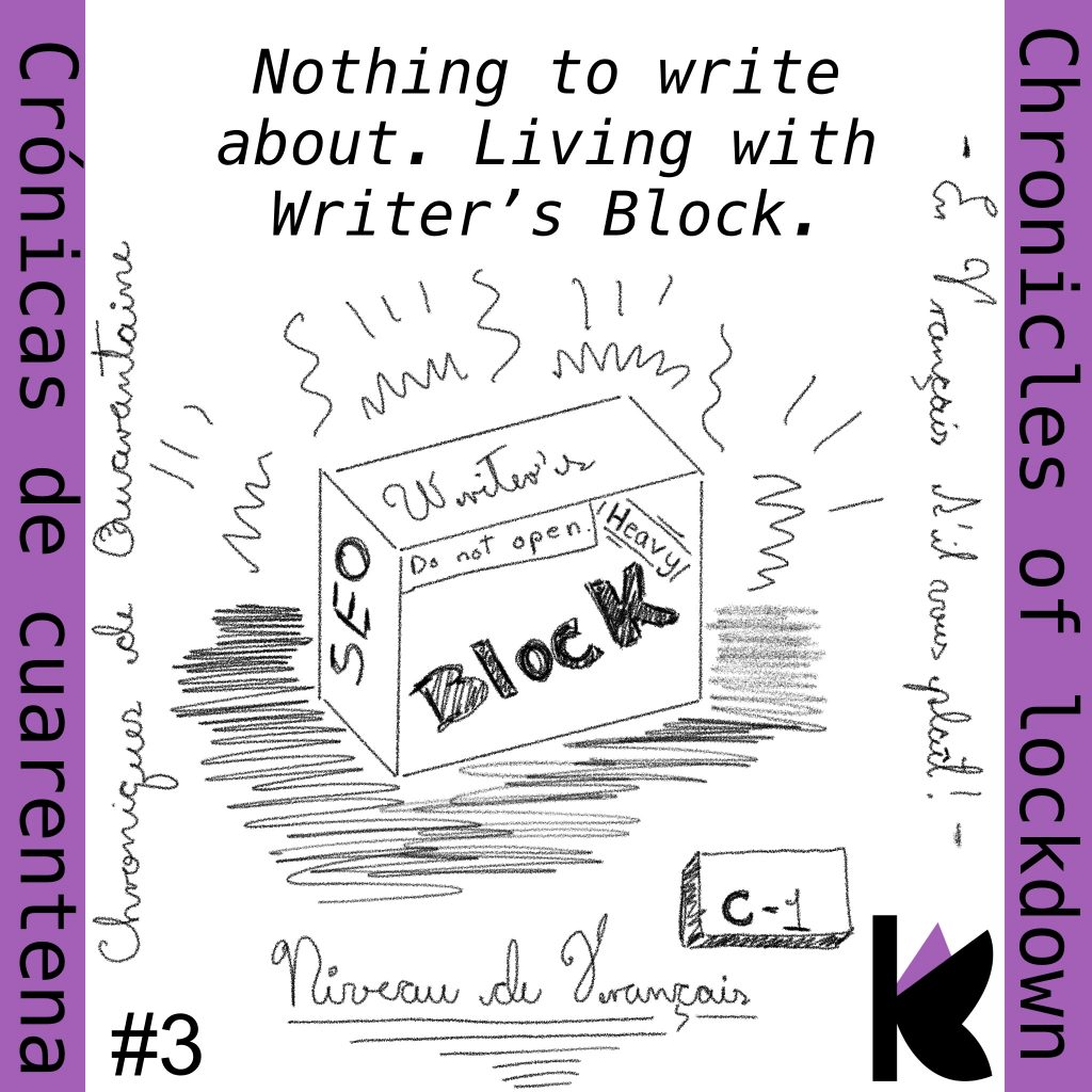 """Chronicles of Lockdown, Chapter 3 """"Nothing to write about"""""""