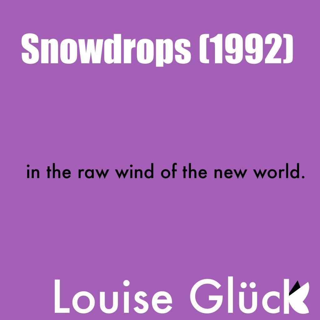"""Snowdrops"" by Louis Glück"